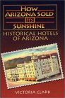 How Arizona Sold Its Sunshine